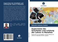 Supervision der Schulleiter und Leistung der Lehrer in Manafwa kitap kapağı