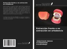 Portada del libro de Extracción frente a no extracción en ortodoncia