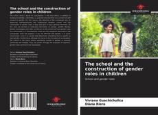 Borítókép a  The school and the construction of gender roles in children - hoz