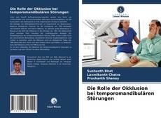 Bookcover of Die Rolle der Okklusion bei temporomandibulären Störungen