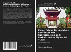 Portada del libro de Especificidad De Las Ideas Filosóficas Del Confucianismo En El Período de Los Siglos Xvi Y Xviii