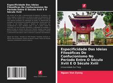Especificidade Das Ideias Filosóficas Do Confucionismo No Período Entre O Século Xviii E O Século Xviii kitap kapağı