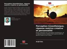 Perception kinesthésique, réponse motrice créative et personnalité kitap kapağı