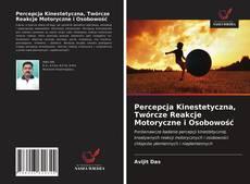Bookcover of Percepcja Kinestetyczna, Twórcze Reakcje Motoryczne i Osobowość