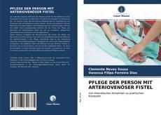 Bookcover of PFLEGE DER PERSON MIT ARTERIOVENÖSER FISTEL