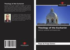 Обложка Theology of the Eucharist