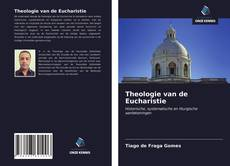 Bookcover of Theologie van de Eucharistie