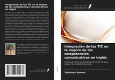 Portada del libro de Integración de las TIC en la mejora de las competencias comunicativas en inglés
