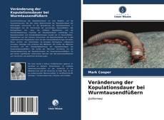 Borítókép a  Veränderung der Kopulationsdauer bei Wurmtausendfüßern - hoz
