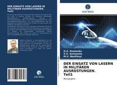 Buchcover von DER EINSATZ VON LASERN IN MILITÄREN AUSRÜSTUNGEN. Teil1