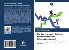 Die Bewertung der Rolle der Kommunikation als Führungsinstrument kitap kapağı