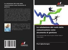 Couverture de La valutazione del ruolo della comunicazione come strumento di gestione