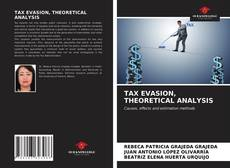 Bookcover of TAX EVASION, THEORETICAL ANALYSIS