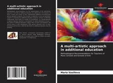 Bookcover of A multi-artistic approach in additional education