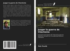 Обложка Juzgar la guerra de Chechenia