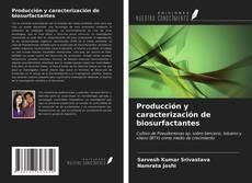 Bookcover of Producción y caracterización de biosurfactantes
