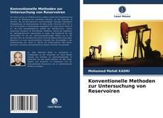Bookcover of Konventionelle Methoden zur Untersuchung von Reservoiren