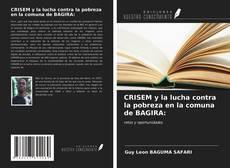Bookcover of CRISEM y la lucha contra la pobreza en la comuna de BAGIRA: