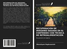 Bookcover of RECUPERACIÓN DE IMÁGENES BASADA EN EL CONTENIDO CON TÉCNICA DE RETROALIMENTACIÓN