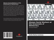 Buchcover von Women Social Workers at the Grassroots of Democracy