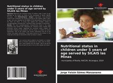 Bookcover of Nutritional status in children under 5 years of age served by SILAIS las Minas