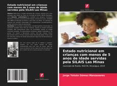 Copertina di Estado nutricional em crianças com menos de 5 anos de idade servidas pela SILAIS Las Minas