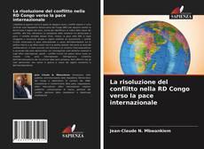 Portada del libro de La risoluzione del conflitto nella RD Congo verso la pace internazionale