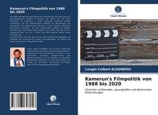 Bookcover of Kamerun's Filmpolitik von 1988 bis 2020