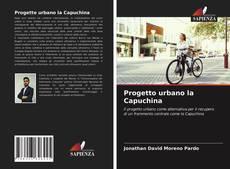 Portada del libro de Progetto urbano la Capuchina