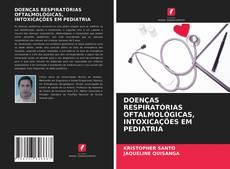 Capa do livro de DOENÇAS RESPIRATÓRIAS OFTALMOLÓGICAS, INTOXICAÇÕES EM PEDIATRIA