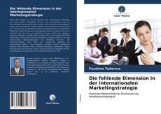 Capa do livro de Die fehlende Dimension in der internationalen Marketingstrategie