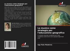 Copertina di La musica come strategia per l'educazione geografica