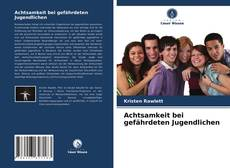 Bookcover of Achtsamkeit bei gefährdeten Jugendlichen