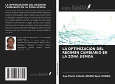 Обложка LA OPTIMIZACIÓN DEL RÉGIMEN CAMBIARIO EN LA ZONA UEMOA