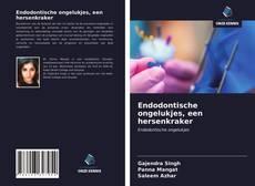 Couverture de Endodontische ongelukjes, een hersenkraker