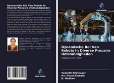 Bookcover of Dynamische Rol Van Robots In Diverse Precaire Omstandigheden