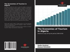 Bookcover of The Economies of Tourism in Algeria