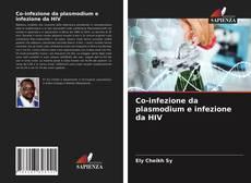 Copertina di Co-infezione da plasmodium e infezione da HIV