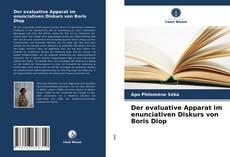 Bookcover of Der evaluative Apparat im enunciativen Diskurs von Boris Diop