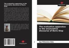 Bookcover of The evaluative apparatus in the enunciative discourse of Boris Diop