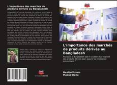 L'importance des marchés de produits dérivés au Bangladesh kitap kapağı