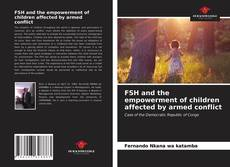 Buchcover von FSH and the empowerment of children affected by armed conflict