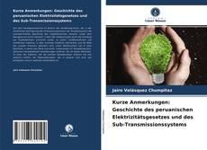 Buchcover von Kurze Anmerkungen: Geschichte des peruanischen Elektrizitätsgesetzes und des Sub-Transmissionssystems