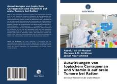 Capa do livro de Auswirkungen von topischem Carrageenan und Vitamin D auf orale Tumore bei Ratten