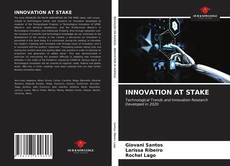 Copertina di INNOVATION AT STAKE
