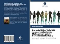 Buchcover von Die prädiktive Validität von psychologischen Maßnahmen bei der Personalbeschaffung