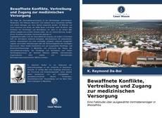 Bookcover of Bewaffnete Konflikte, Vertreibung und Zugang zur medizinischen Versorgung