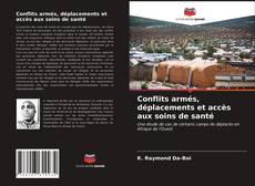 Bookcover of Conflits armés, déplacements et accès aux soins de santé