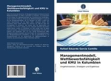 Couverture de Managementmodell, Wettbewerbsfähigkeit und KMU in Kolumbien