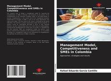 Bookcover of Management Model, Competitiveness and SMEs in Colombia